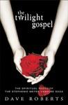 The Twilight Gospel: The Spiritual Roots Of The Stephenie Meyer Vampire Saga