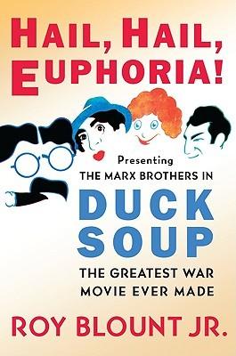 Hail, Hail, Euphoria! by Roy Blount Jr.