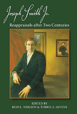Joseph Smith Jr.: Reappraisals After Two Centuries