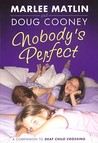 Nobody's Perfect (Deaf Child Crossing #2)