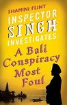 A Bali Conspiracy Most Foul (Inspector Singh Investigates #2)