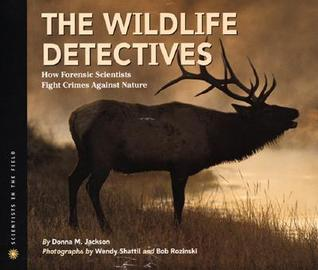 The Wildlife Detectives: How Forensic Scientists Fight Crimes Against Nature