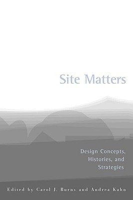 Site Matters: Design Concepts, Histories and Strategies
