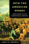 Into the American Woods: Negotiations on the Pennsylvania Frontier
