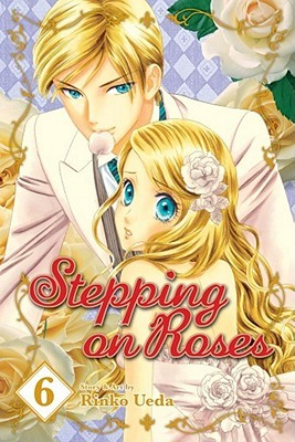 Stepping on Roses, Volume 6 by Rinko Ueda