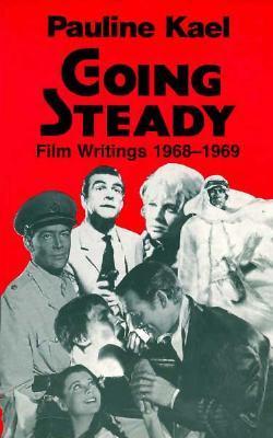 Ebook Going Steady: Film Writings, 1968-1969 by Pauline Kael DOC!