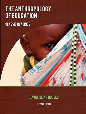 The Anthropology of Education: Classic Readings