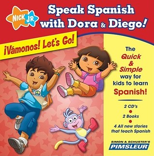 Speak Spanish with Dora & Diego: ¡Vámonos! Let's Go!: Children Learn to Speak and Understand Spanish with Dora & Diego