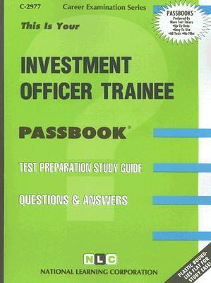 Investment Officer Trainee: Passbooks Study Guide