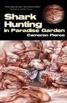 Shark Hunting in Paradise Garden