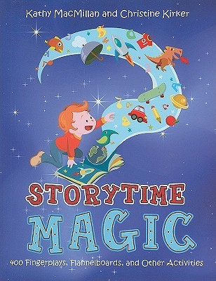 Storytime Magic: 400 Fingerplays, Flannelboards, and Other Activities