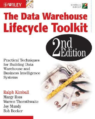 The data warehouse lifecycle toolkit: practical techniques for building data warehouse and business intelligence systems by Ralph Kimball