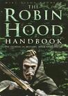 The Robin Hood Handbook: The Outlaw in History, Myth and Legend