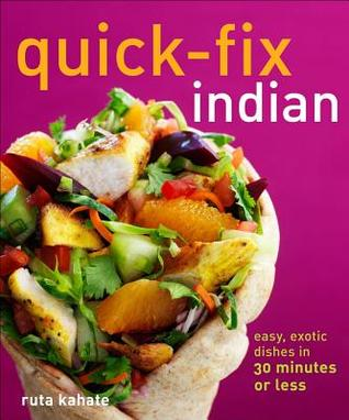 Quick-Fix Indian by Ruta Kahate