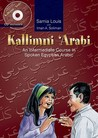 Kallimni 'Arabi: An Intermediate Course in Spoken Egyptian Arabic 2