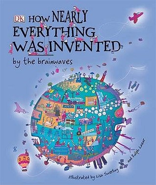 How Nearly Everything Was Invented by the Brainwaves by Jilly MacLeod