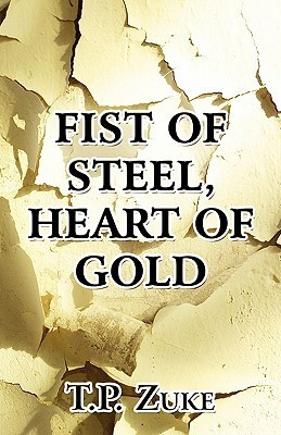 Fist of Steel, Heart of Gold