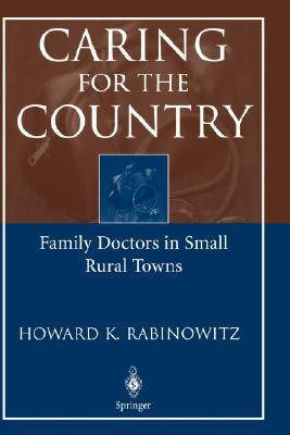 Caring for the Country: Family Doctors in Small Rural Towns