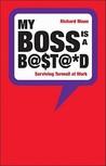 My Boss Is A B@$T@rd: Surviving Turmoil at Work