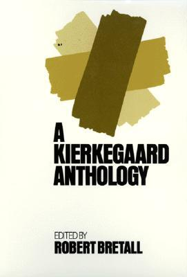 A Kierkegaard Anthology by Søren Kierkegaard
