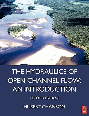 Hydraulics of Open Channel Flow: An Introduction