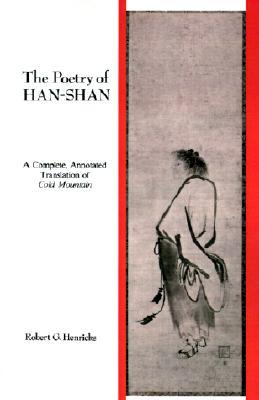 The Poetry of Han-Shan: A Complete, Annotated Translation of Cold Mountain