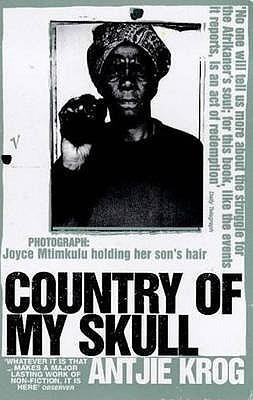 Country Of My Skull by Antjie Krog