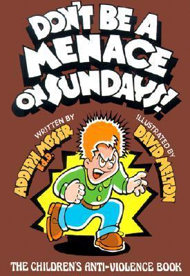 Don't Be a Menace on Sundays!: The Children's Anti-Violence Book