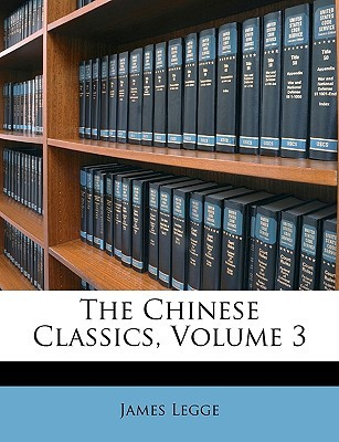 The Chinese Classics, Volume 3: The Ch'un Ts'ew