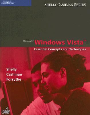Microsoft Windows Vista: Essential Concepts and Techniques