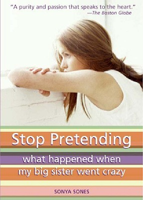 Stop Pretending by Sonya Sones