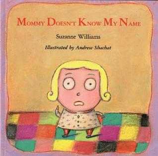 Mommy Doesn't Know My Name by Suzanne Williams