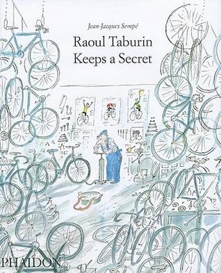 Raoul Taburin Keeps a Secret by Jean-Jacques Sempé