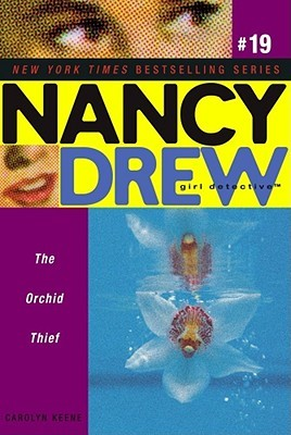 The Orchid Thief (Nancy Drew: Girl Detective, #19)