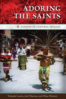 Adoring the Saints by Yolanda Lastra