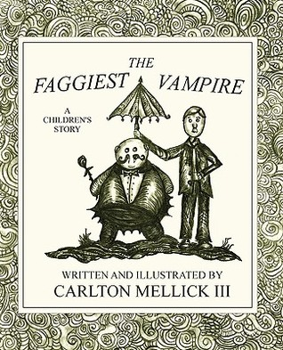 The Faggiest Vampire by Carlton Mellick III