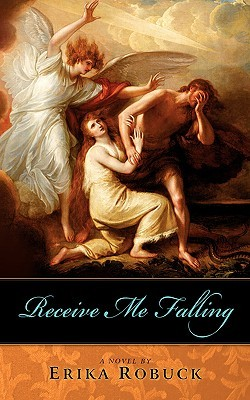 Receive Me Falling by Erika Robuck