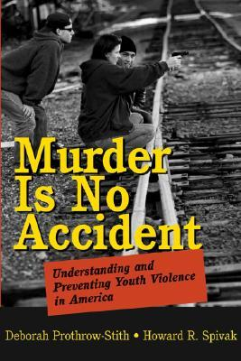 Murder Is No Accident by Deborah Prothrow-Stith
