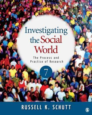 Investigating the Social World: The Process and Practice of Research