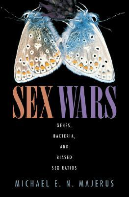 Sex Wars: Genes, Bacteria, And Biased Sex Ratios