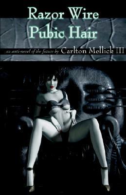 Razor Wire Pubic Hair by Carlton Mellick III