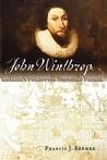 John Winthrop: America's Forgotten Founding Father