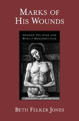 marks-of-his-wounds-gender-politics-and-bodily-resurrection