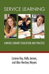 Service Learning: Linking Library Education and Practice