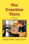 The Venetian Tiara (Pompom & Gitta Detectives, #3)
