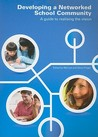 Developing a Networked School Community: A Guide to Realising the Vision