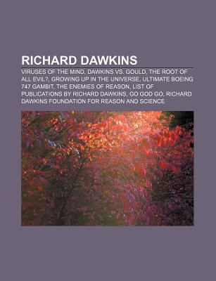 Richard Dawkins: Viruses of the Mind, Dawkins vs. Gould, the Root of All Evil?, Growing Up in the Universe, Ultimate Boeing 747 Gambit