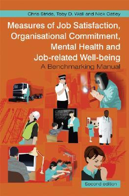 Measures of Job Satisfaction, Organisational Commitment, Mental Health and Job Related Well-Being: A Benchmarking Manual