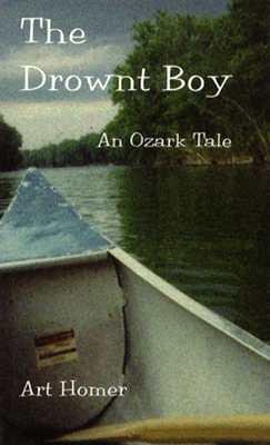 The Drownt Boy: An Ozark Tale