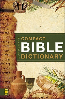 Zondervan Compact Bible Dictionary By Anonymous